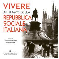 Vivere Al Tempo Della Repubblica Sociale Italiana.