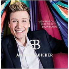 Bieber, Andreas - Mein Musical & Die Zeit D