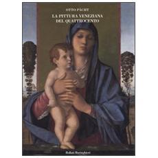 La pittura veneziana del Quattrocento. I Bellini e Andrea Mantegna