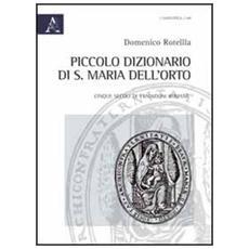 Piccolo dizionario di S. Maria dell'Orto. Cinque secoli di tradizioni romane