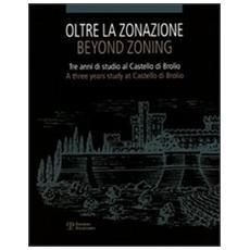 Oltre la zonazione. Tre anni di studio al castello di BrolioBeyond zonation. Three years of study at the castle of Brolio