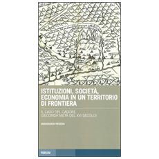 Istituzioni, società, economia in un territorio di frontiera: il caso del Cadore (seconda metà del XVI secolo)