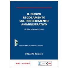 Il nuovo regolamento sul procedimento amministrativo. Guida alla redazione. Con CD-ROM