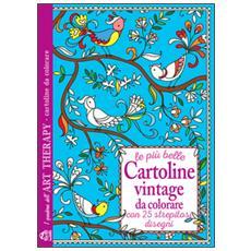 Le più belle cartoline vintage da colorare. Con 25 strepitosi disegni