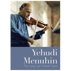 Yehudi Menuhin - The Long Lost Gstaad Tapes