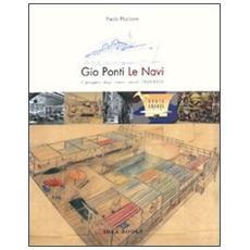 Gio Ponti. Le navi: il progetto degli interni navali 1948-1953. Ediz. italiana e inglese