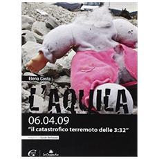 L'Aquila 06.04.09 «il catastrofico terremoto delle 3:32»