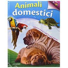 Animali domestici. Apri e scopri. Ediz. illustrata