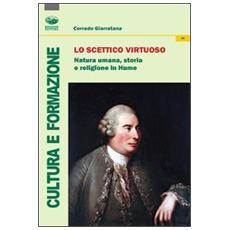 Lo scettico virtuoso. Natura umana, storia e religione in Hume