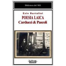 Poesia laica. Carducci & Pascoli