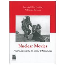 Nuclear movies. Percorsi del nucleare nel cinema di fantascienza