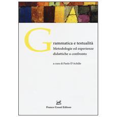 Grammatica e testualit�. Metodologie ed esperienze didattiche a confronto