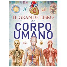 Grande Libro Del Corpo Umano (Il)