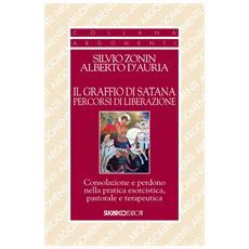 Silvio Zonin E Alberto D'Auria - Graffio Di Satana. Percorsi Di Liberazione. (Il)