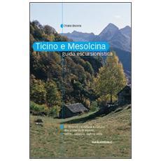 Ticino e Mesolcina. Guida escursionistica