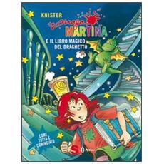 Knister - Maga Martina. Il Libro Magico E Il Draghetto