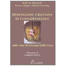 Meditazione cristiana di consapevolezza. Sulle orme di Giovanni della Croce