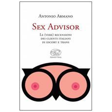 Sex advisor. Le (vere) recensioni dei clienti italiani di escort e trans