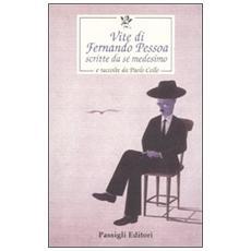 Vite di Fernando Pessoa scritte da sé medesimo