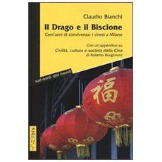 Il drago e il biscione. Cent'anni di convivenza: i cinesi a Milano