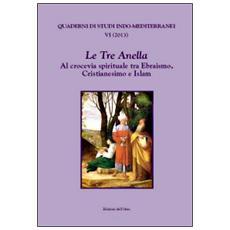 Le tre anella. Al crocevia spirituale tra ebraismo, cristianesimo e islam. Ediz. francese, inglese e italiana