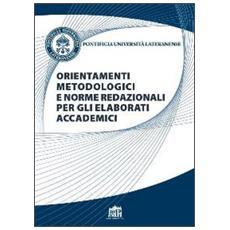 Orientamenti metodologici e norme redazionali per gli elaborati accademici
