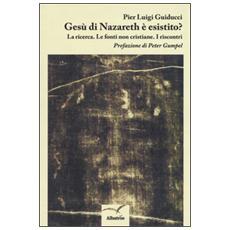 Ges� di Nazareth � esistito? La ricerca. Le fonti non cristiane. I riscontri