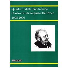 Quaderni della Fondazione centro studi Augusto Del Noce 2005-2006