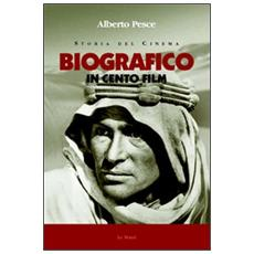 Storia del cinema biografico in cento film