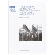 The Borders of the Polity. Migration and Security across the EU and the Balkans