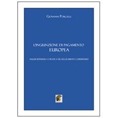 L'ingiunzione di pagamento europea. Analisi sistematica e pratica del regolamento comunitario