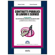 Contratti pubblici di lavori e servizi. Dall'esecutività del contratto al collaudo dei lavori. Con CD-ROM