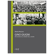 Gino Giugni. Riflessioni sul mondo del lavoro