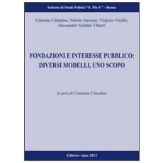Fondazioni e interesse pubblico. Un modello, uno scopo