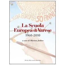 La scuola europea di Varese 1960-2010