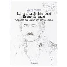 Fortuna di chiamarsi Bruno Guidazzi. A spasso per Cervia con Walter Chiari (La)