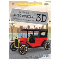 Build a 3d automobile. the history of automobiles. travel, learn and explore. con gadget