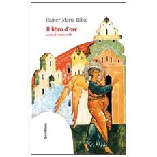 Il libro d'ore. diz. italiana e tedesca. Ediz. bilingue