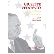 Giuseppe Vedovato. Un italiano per l'Europa