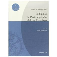 Batalla de Pav�a y prisi�n del rey Francisco (La)