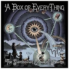 Slambovian Circus Of Dreams (The) - A Box Of Everything