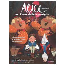 Alice nel paese delle meraviglie e i protagonisti in origami facili per bambini. Con gadget
