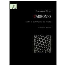 Carbonio. Storia di un materiale del futuro