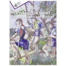 Pedagogia scout. Attualità educativa dello scautismo