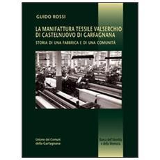 La manifattura Valserchio. Storia di una fabbrica e di una comunità