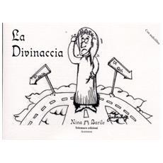 La divinaccia. Con CD Audio