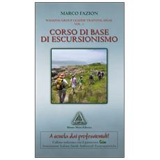 Corso di base di escursionismo. Walking group leader training aigal. Vol. 1