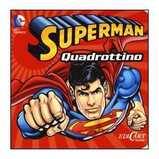Superman. Quadrottino