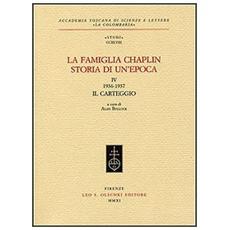La famiglia Chaplin. Storia di un'epoca. Vol. 4: 1936-1937. Il carteggio.