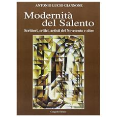 Modernità del Salento. Scrittori, critici, artisti del Novecento e oltre